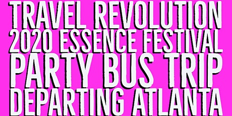 2020 Essence Festival Party Bus Trip Departing Atlanta, GA tickets