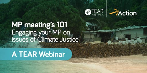 MP meeting's 101 - Engaging your MP on issues of Climate Justice