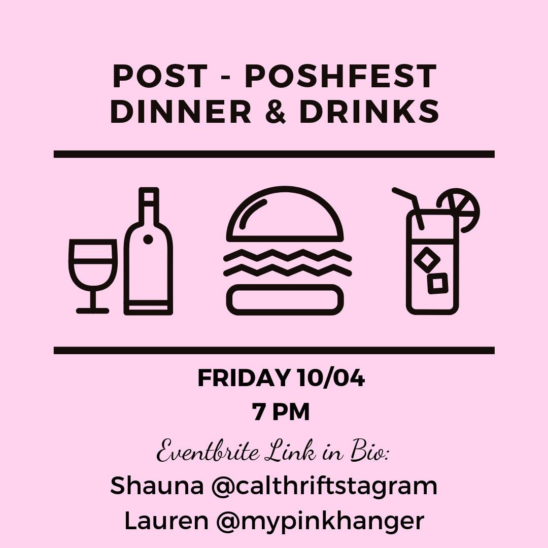 Post-Poshfest Dinner & Drinks!