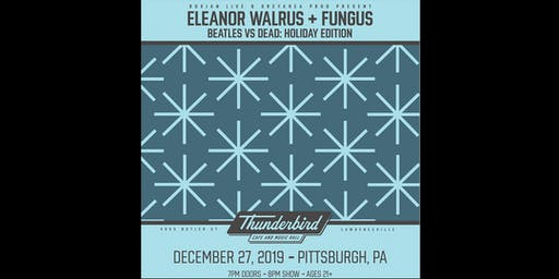 Eleanor Walrus & Fungus play Beatles vs The Grateful Dead: Holiday Edition