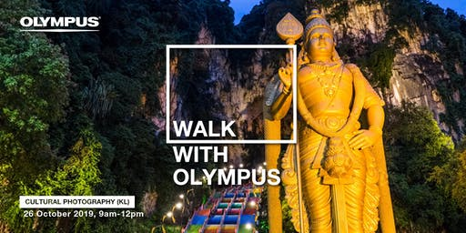 WALK WITH OLYMPUS - CULTURAL PHOTOGRAPHY (KL)