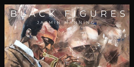 BLACK FIGURES: A Solo Art Exhibition by Jasmin Manning  tickets