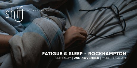 Fatigue and Sleep - Rockhampton tickets