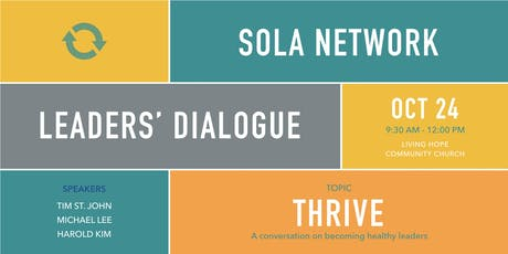 SOLA Leaders' Dialogue 2019: THRIVE - Becoming Healthy Leaders tickets
