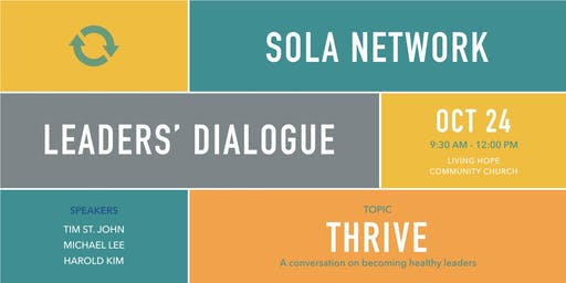 SOLA Leaders' Dialogue 2019: THRIVE - Becoming Healthy Leaders