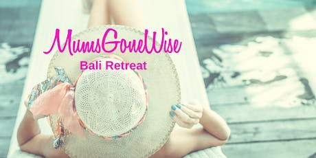 MumsGoneWise Bali Retreat October 2020 - Pay $500 now & 11x$500 instalments tickets