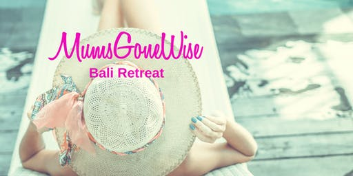 MumsGoneWise Bali Retreat October 2020 - Pay $500 now & 11x$500 instalments