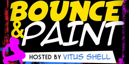 BOUNCE & PAINT w/ VITUS SHELL