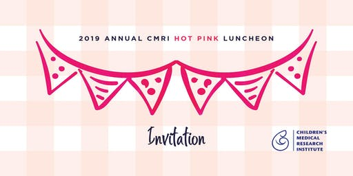 REMINDER: Children's Medical Research Institute (CMRI) 2019 Gala Luncheon