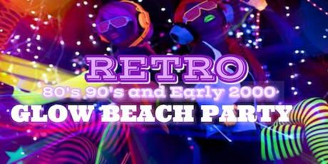 RETRO GLOW BEACH PARTY 80s 90s 00s tickets