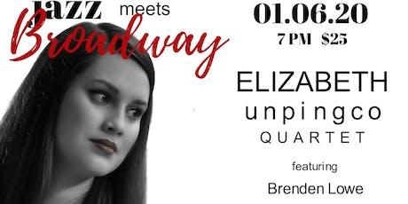Elizabeth Unpingco Quartet- Jazz Meets Broadway tickets