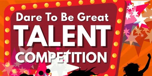 Dare to Be Great Talent Competition