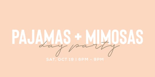 Pajamas + Mimosas Day Party