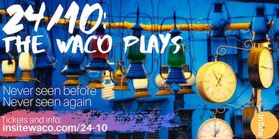 24/10: The Waco Plays