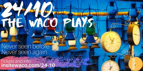 24/10: The Waco Plays tickets