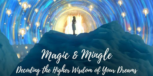 Magic & Mingle: Decoding the Higher Wisdom of Your Dreams