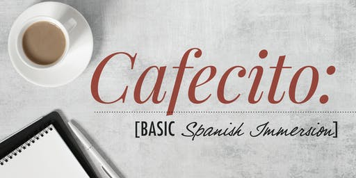 Cafecito: Basic Level Spanish Immersion