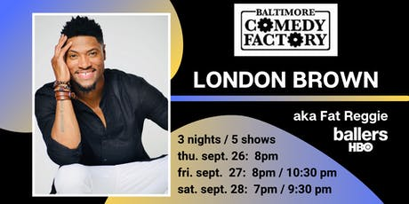 """London Brown aka """"Fat Reggie"""" from HBO's Ballers LIVE at the Comedy Factory tickets"""