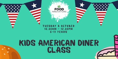 Kids American Diner Class  5-11yrs tickets