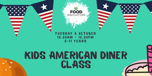 Kids American Diner Class  5-11yrs