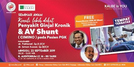 Seminar Awam IKCC - Kenali Lebih Dekat Penyakit Ginjal Kronik & AV Shunt tickets