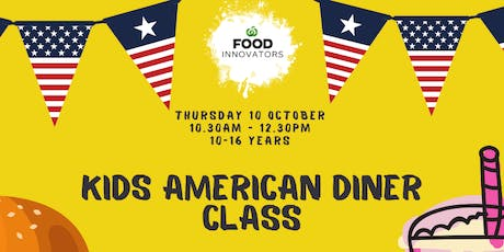 Kids American Diner Class  10-16yrs tickets