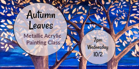 Autumn Leaves Metallic Acrylic Painting Class tickets