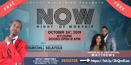 Night of Worship at Impact w/ Churchill Selatole tickets