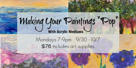 Making Paintings Pop with Acrylic Mediums! 2-session class tickets