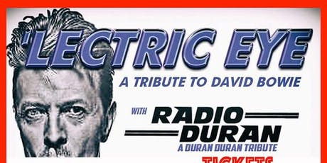 'Lectric Eye David Bowie Tribute with Radio Duran tickets