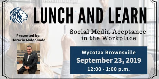 """Lunch and Learn """" Social Media Acceptance in the Workplace """""""