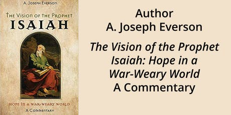 A. Joseph Everson, author of The Vision of the Prophet Isaiah tickets