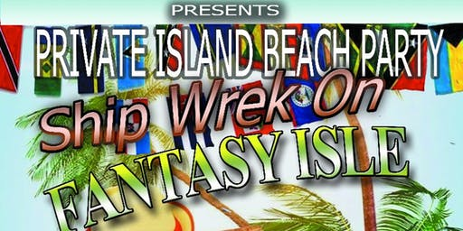Ship-Wrek On Fantasy Isle Private Island Beach Party