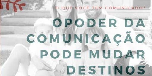 PALESTRA: O PODER DA COMUNICAÇÃO PODE MUDAR DESTINOS