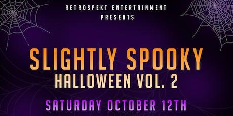Slightly Spooky Halloween Vol. 2 tickets