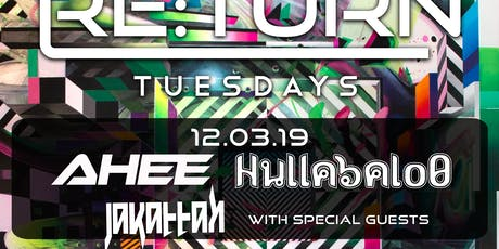 RE:Turn Tuesday feat. Ahee and Hullabalo0, Jakattak and Special Guests tickets