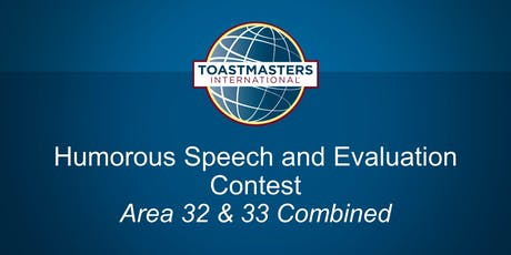 Toastmasters Area 32 and Area 33 Combined Humorous Speech and Evaluation Contest tickets