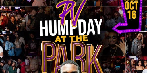 PVHC2k19 HUMPDAY @ THE PARK (Willowbrook)   FREE ENTRY ALL NIGHT