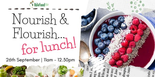 Nourish & Flourish... for Lunch!