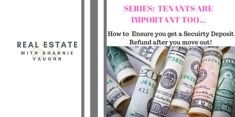 Renter's are Important TOO!  Return my SECURITY DEPOSIT please!! tickets
