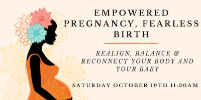 Empowered Pregnancy, Fearless Birth