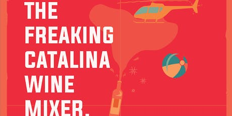 Club3 Presents: The Freaking Catalina Wine Mixer! tickets