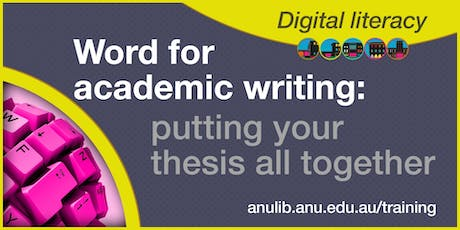 Word for academic writing: putting your thesis all together tickets