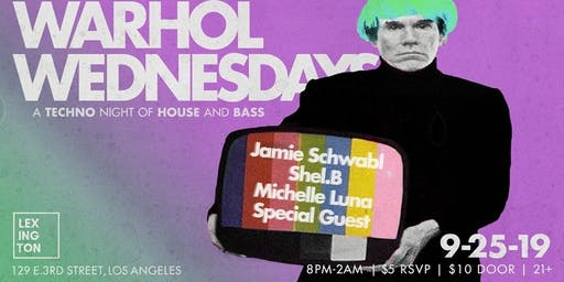 WARHOL WEDNESDAYS - A Techno Night of House and Bass.