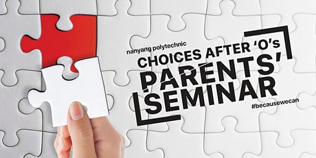 Choices After 'O's Parents' Seminar 2020 tickets