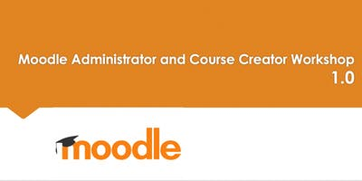 Moodle Administrator and Course Creator Workshop - Sydney