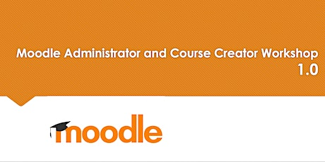 Moodle Administrator and Course Creator Workshop - Sydney tickets