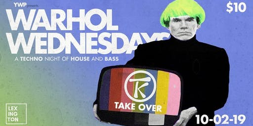 WARHOL WEDNESDAYS - A Techno Night of House and Bass.