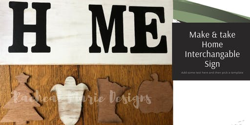 Make & Take Home Interchangable sign