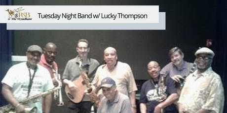 NAM Events LLC - Jazz Concert Series: Tuesday Night Band w/ Lucky Thompson tickets